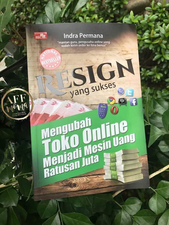 Review Buku Resign Yang Sukses Mengubah Toko Online Menjadi Mesin Uang Ratusan Juta by Indra Permana