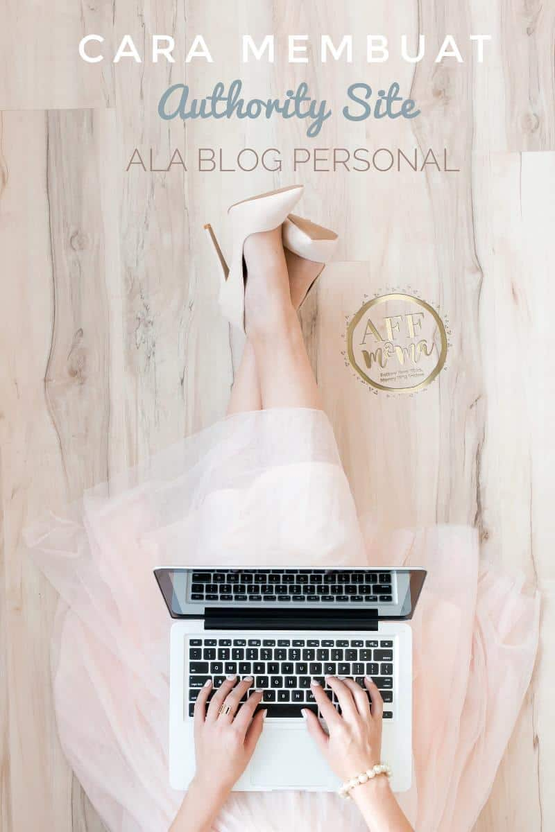 Cara Membuat Authority Site Ala Blog Personal 1