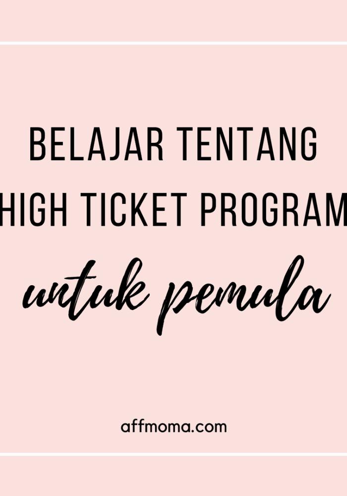 belajar tentang high ticket program untuk pemula