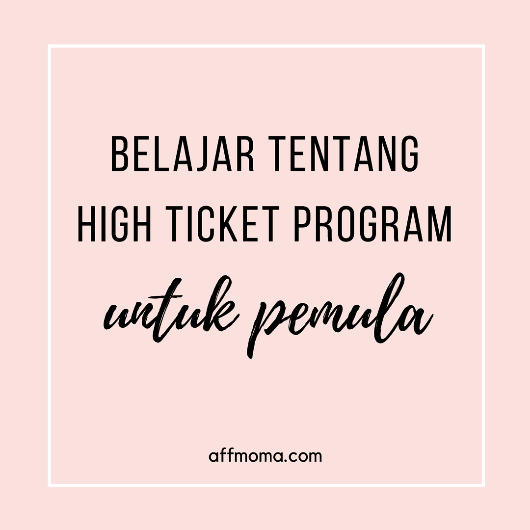 Belajar Tentang High Ticket Programs 1