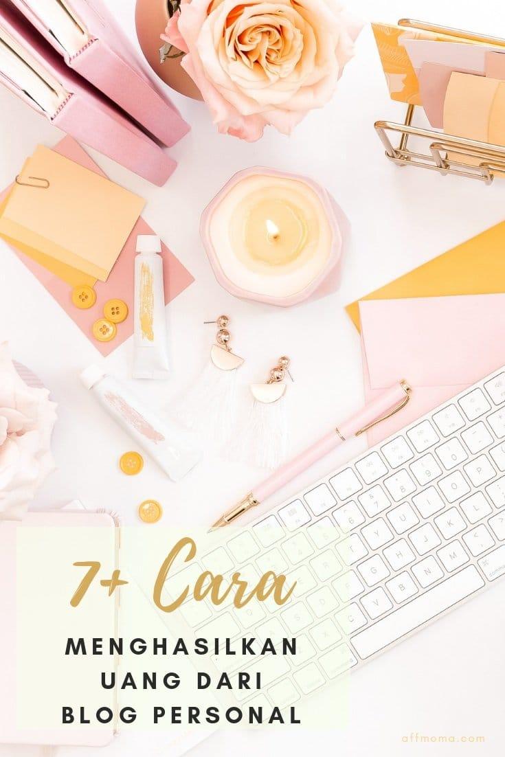 7+ Cara Menghasilkan Uang dari Blog Personal