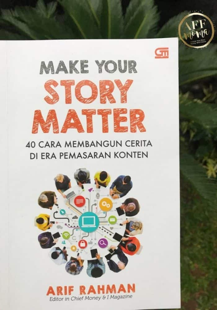 Review Buku Make Your Story Matter Arif Rahman